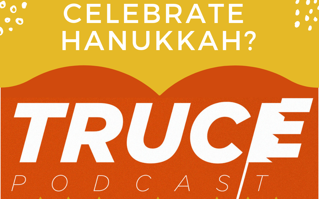 S2:15 Can Christians Celebrate Hanukkah?