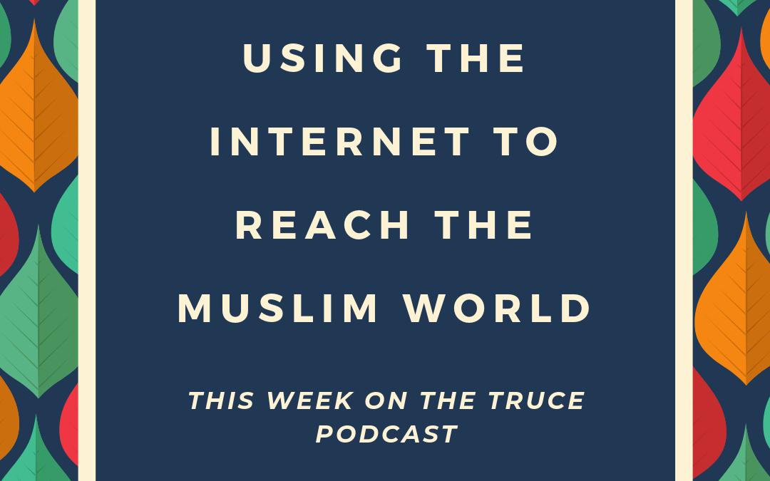 Bonus: Using the Internet to Reach Muslims
