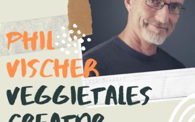 S3:E1 Phil Vischer (creator of VeggieTales)