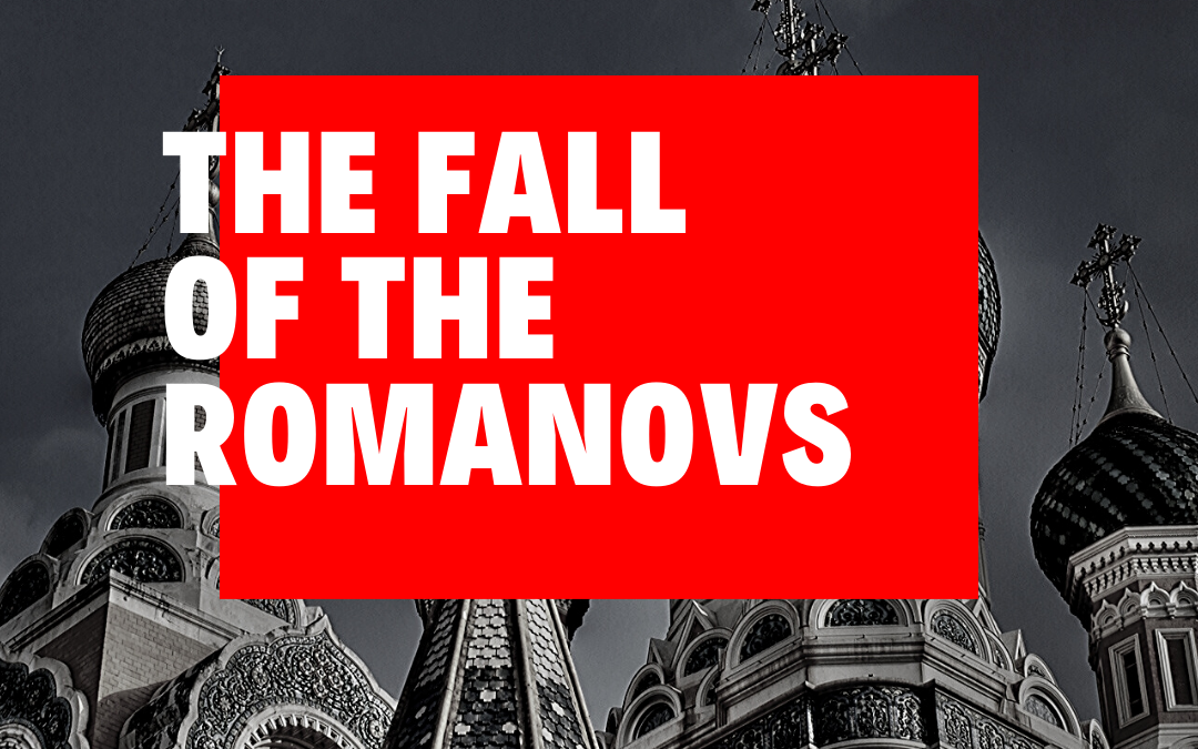 S3:E3 The Fall of the Romanovs