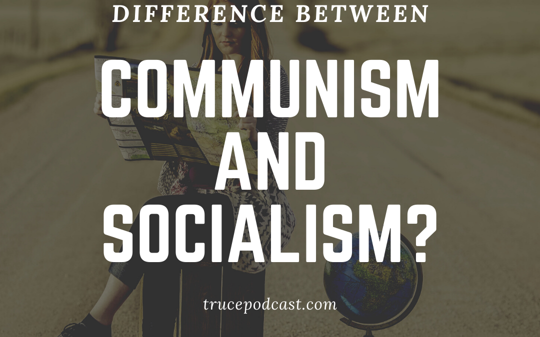 S3:E8 What is the Difference Between Communism and Socialism?