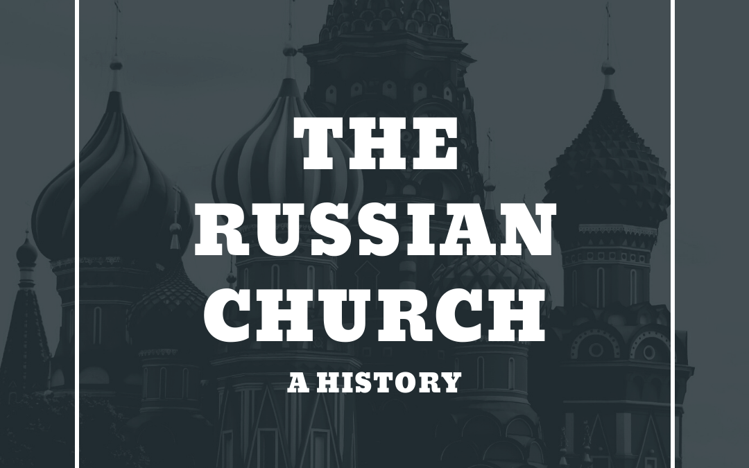 S3:E7 History of The Russian Church