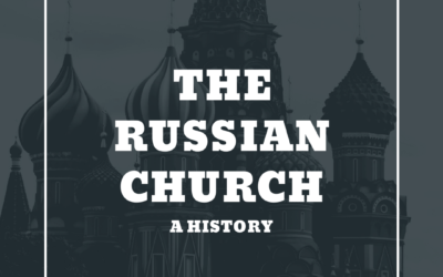 S3:E6 History of The Russian Church