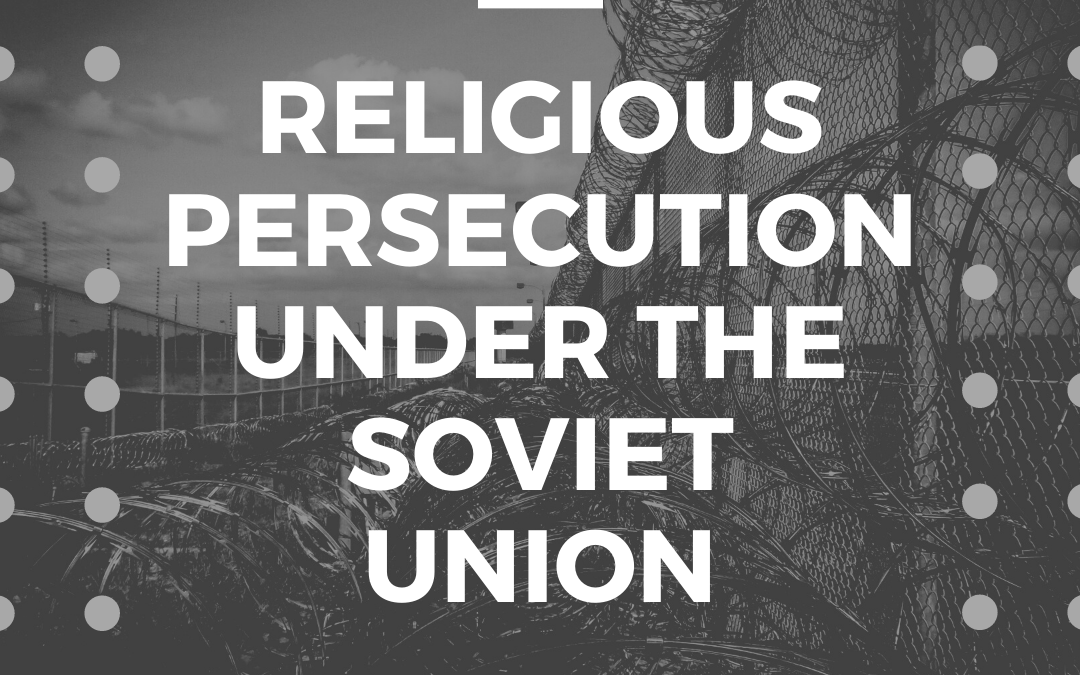 S3:E10 Religious Persecution Under the Soviet Union
