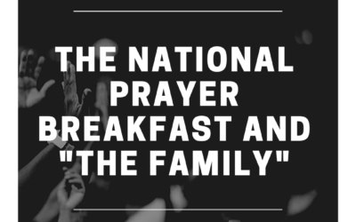S3:E28 The National Prayer Breakfast and The Family