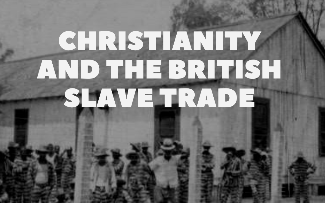 Christianity and the British Slave trade