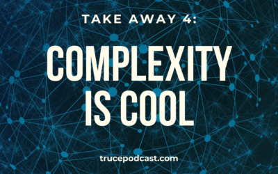 S3:E45 Takeaway 4: Complexity is Cool