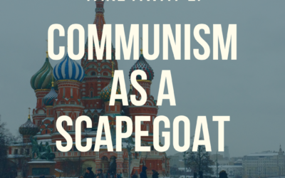 S3:E43 Takeaway 2: Communism Can Be Used As A Scapegoat