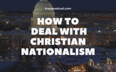 S3:E41 How to Deal With Christian Nationalism