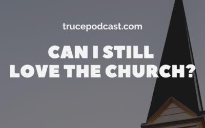 S4:E8 Can I Still Love the Church?